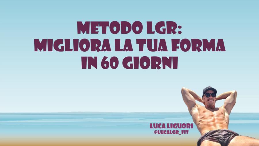 Metodo LGR: migliora la tua forma in 60 giorni - Donna